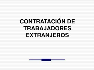 CONTRATACIÓN DE TRABAJADORES EXTRANJEROS
