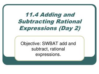 11.4 Adding and Subtracting Rational Expressions (Day 2)