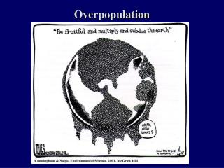 overpopulation a social problem With a population that has recently reached and exceeded 7 billion people, the interwoven problems in relation to overpopulation, consumption, resource depletion, and environmental degradation continues to be compounded upon (ehrlich, 2012.