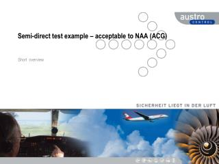 Semi-direct test example – acceptable to NAA (ACG)