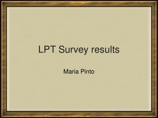 LPT Survey results