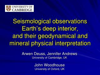 Arwen Deuss, Jennifer Andrews University of Cambridge, UK John Woodhouse University of Oxford, UK