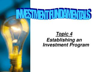 Topic 4 Establishing an Investment Program