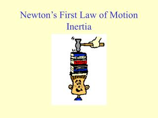 Newton s First Law of Motion Inertia