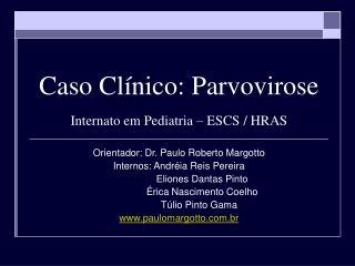 Caso Clínico: Parvovirose Internato em Pediatria – ESCS / HRAS