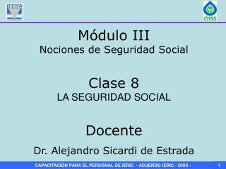 Clase 8 LA SEGURIDAD SOCIAL