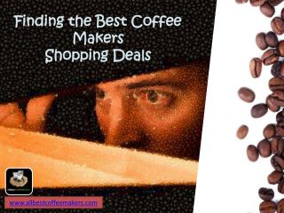 Finding the Best Coffee Makers Shopping Deals