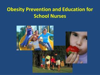 Obesity Prevention and Education for School Nurses