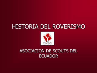 HISTORIA DEL ROVERISMO