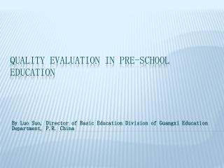 Quality evaluation in p re-school education