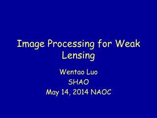 Image Processing for Weak Lensing