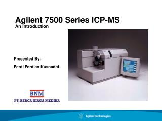 Agilent 7500 Series ICP-MS An Introduction