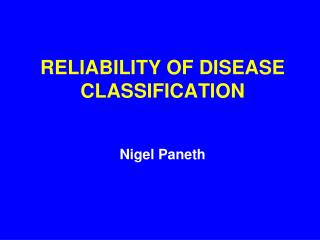 RELIABILITY OF DISEASE CLASSIFICATION