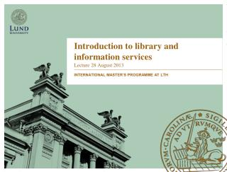 Introduction to library  and information  services Lecture  28 August 2013