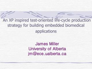 James Miller University of Alberta jmece.ualberta