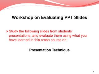 Workshop on Evaluating PPT Slides