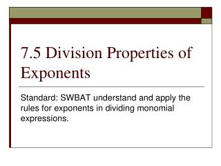 7.5 Division Properties of Exponents