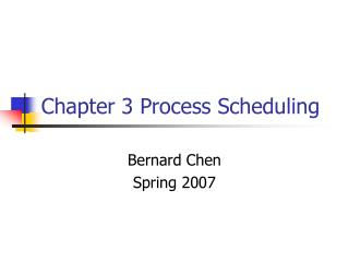 Chapter 3 Process Scheduling