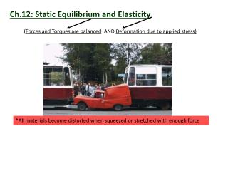 Ch.12: Static Equilibrium and Elasticity