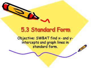 5.3 Standard Form