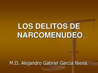 LOS DELITOS DE     NARCOMENUDEO .