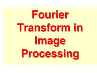 Fourier Transform in Image Processing