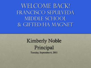 Welcome Back!  Francisco Sepulveda Middle School  & Gifted/HA Magnet