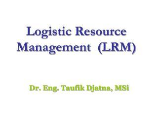 Logistic Resource Management  (LRM)