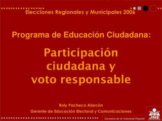 Roly Pacheco Alarcón Gerente de Educación Electoral y Comunicaciones