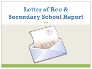 Letter of  Rec  & Secondary School Report