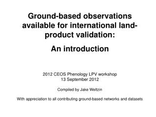 Ground-based observations available for international land-product validation: An introduction
