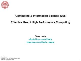 Computing & Information Science 4205 Effective Use of High Performance Computing