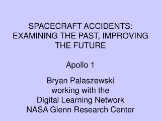 SPACECRAFT ACCIDENTS:  EXAMINING THE PAST, IMPROVING THE FUTURE Apollo 1