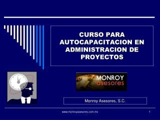 CURSO PARA AUTOCAPACITACION EN ADMINISTRACION DE PROYECTOS