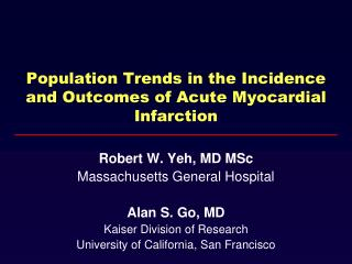 Population Trends in the Incidence and Outcomes of Acute Myocardial Infarction