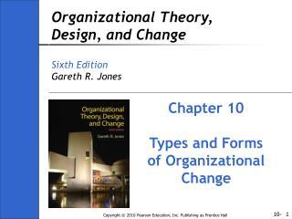 Organizational Theory, Design, and Change Sixth Edition Gareth R. Jones
