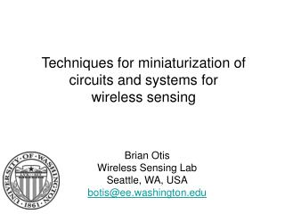 Brian Otis Wireless Sensing Lab Seattle, WA, USA botisee.washington