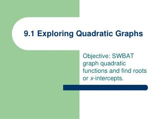 9.1 Exploring Quadratic Graphs
