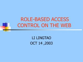 ROLE-BASED ACCESS       CONTROL ON THE WEB