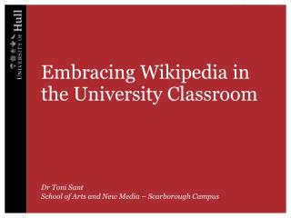 Embracing Wikipedia in the University Classroom