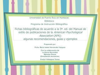 Universidad de Puerto Rico en Humacao Biblioteca Programa de Instrucción Bibliográfica