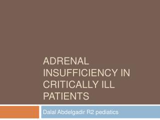 Adrenal insufficiency in critically ill patients