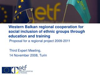 Proposal for a regional project 2009-2011 Third Expert Meeting,  14 November 2008, Turin