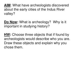 AIM : What have archeologists discovered about the early cities of the Indus River valley?
