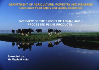 DEPARTMENT OF AGRICULTURE, FORESTRY AND FISHERIES Directorate Food Safety and Quality Assurance