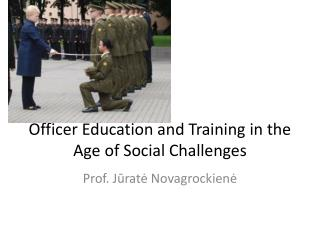 Officer Education and Training  in  the A ge of Social Challenges
