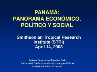 PANAM�:  PANORAMA ECON�MICO, POL�TICO Y SOCIAL