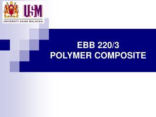 EBB 220/3 POLYMER COMPOSITE