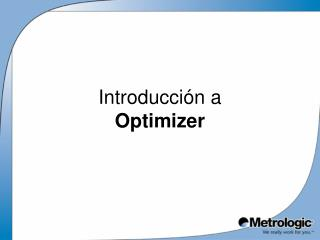 Introducci ó n a  Optimizer
