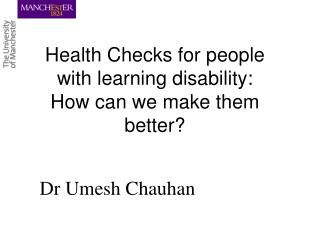Health Checks for people with learning disability: How can we make them better?